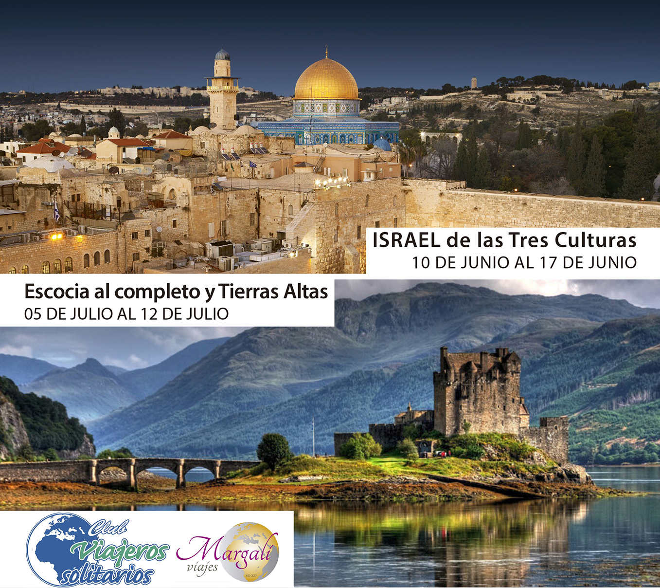 ISRAEL en Junio y ESCOCIA en Julio, dos viajes de ensueño.