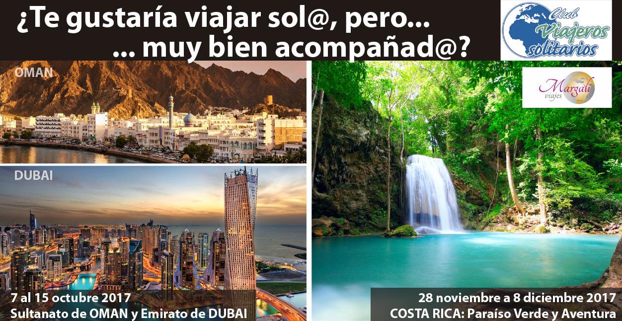 Dos Viajes Únicos Para Finalizar La Programación Anual 2017 De Club Viajeros Solitarios Omán Y Dubai Y Costa Rica