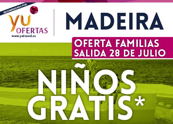 Madeira. Oferta Familias, Salida 28 de julio de 2018. Niños Gratis.